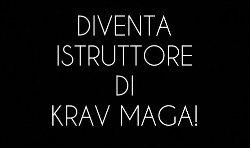 DIVENTA ISTRUTTORE DI KRAV MAGA CORSO STAGE A MILANO