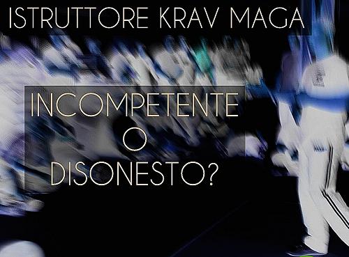 ISTRUTTORI DIFESA PERSONALE: QUANDO INCOMPETENTI E QUANDO DISONESTI..
